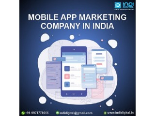 How to choose the best Mobile App Marketing Company in India