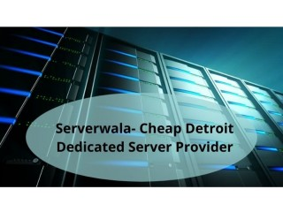 Serverwala- Cheap Detroit Dedicated Server Provider