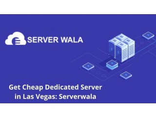Get Cheap Dedicated Server in Las Vegas: Serverwala