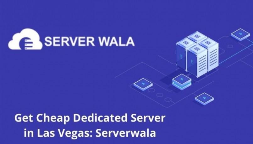 get-cheap-dedicated-server-in-las-vegas-serverwala-big-0