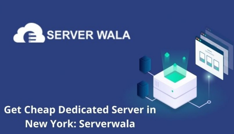 get-cheap-dedicated-server-in-new-york-serverwala-big-0