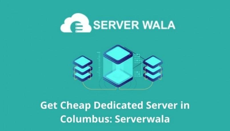 get-cheap-dedicated-server-in-columbus-serverwala-big-0