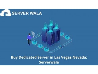 Buy Dedicated Server in Las Vegas,Nevada: Serverwala
