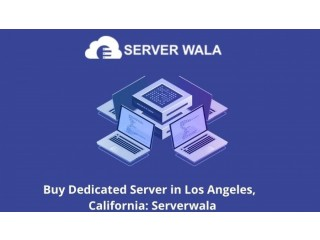 Buy Dedicated Server in Los Angeles,  California: Serverwala