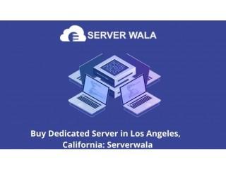 Buy Dedicated Server in Los Angeles,  California: Serverwala