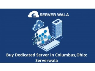 Buy Dedicated Server in Columbus,Ohio: Serverwala