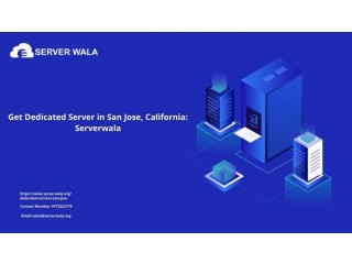 Get Dedicated Server in San Jose, California: Serverwala
