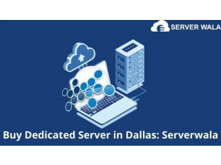 Buy Dedicated Server in Dallas: Serverwala