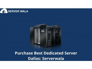 Purchase Best Dedicated Server Dallas: Serverwala