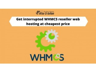 Get interrupted reseller hosting with WHMCS at cheapest price