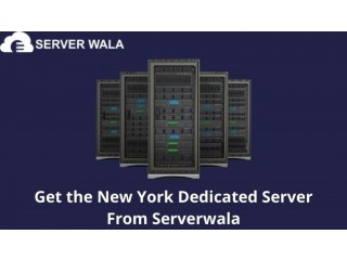 Get the New York Dedicated Server From Serverwala