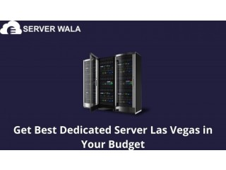 Get Best Dedicated Server Las Vegas in Your Budget