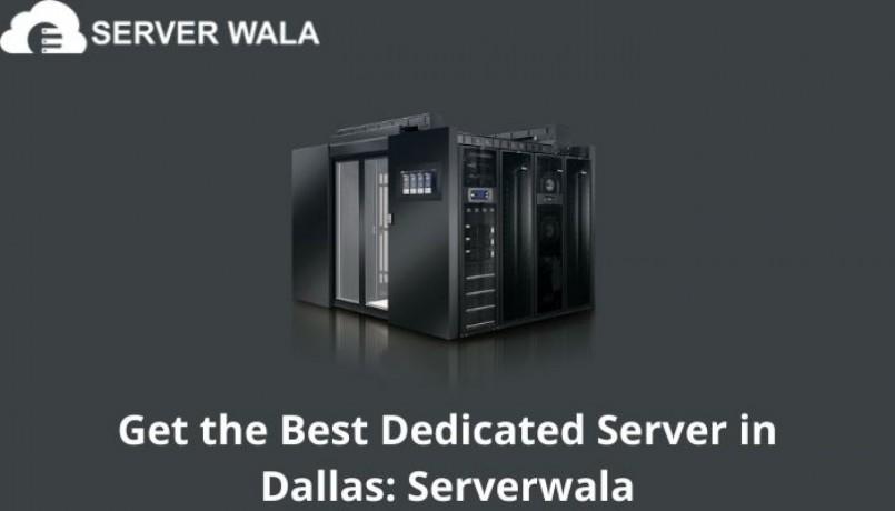 get-the-best-dedicated-server-in-dallas-serverwala-big-0