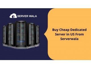 Buy Cheap Dedicated Server in US From Serverwala