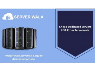 Cheap Dedicated Servers USA From Serverwala