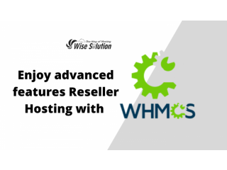 Enjoy Advanced featured WHMCS reseller web hosting at cheap price
