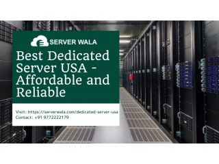 Best Dedicated Server USA - Affordable and Reliable